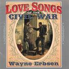 Wayne Erbsen: Love Songs Of The Civil War