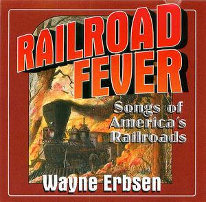 Railroad Fever:  Songs of America's Railroads
