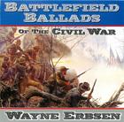 Battlefield Ballads of the Civil War