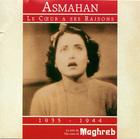 Asmahan: Le Coeur a ses raisons: 1935-1944
