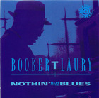 Booker T. Laury: Nothin' But The Blues