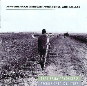 Afro-American Spirtuals, Work Songs, and Ballads