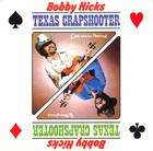 Bobby Hicks: Texas Crapshooter