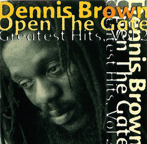 Dennis Brown: Open The Gates- Greatest Hits, Vol.2