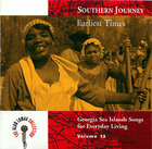 Southern Journey Vol. 13: Earliest Times - Georgia Sea Island Songs for Everyday Living