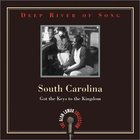 Deep River of Song: South Carolina-Got the Keys to the Kingdom