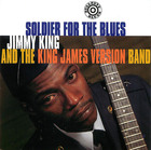 Jimmy King and The King James Version Band: Soldier for the Blues
