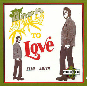 Slim Smith: Born to love