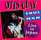 Otis Clay: Soul Man - Live in Japan