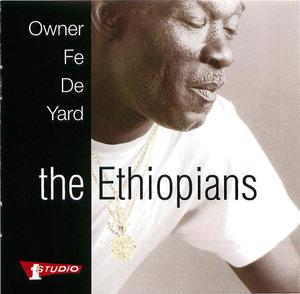 The Ethiopians- Owner Fe De Yard