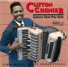 Clifton Chenier: Zydeco Sont Pas Sale