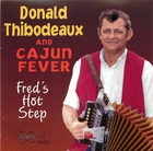 Donald Thibodeaux and Cajun Fever: Fred's Hot Step