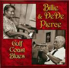 Billie & DeDe Pierce: Gulf Coast Blues