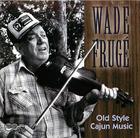 Wade Frugé- Old Style Cajun Music