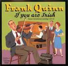 Frank Quinn- If you are Irish: Pioneer Irish-American Recordings 1923-34