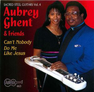 Aubrey Ghent & Friends: Can't Nobody Do Me Like Jesus