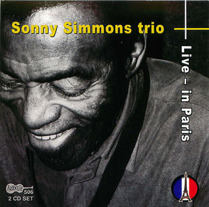 Sonny Simmons Trio: Live In Paris, CD1