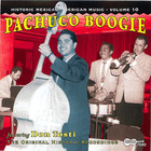 Historic Mexican-American Music, Vol. 10: Pachuco Boogie