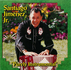Santiago Jimenez Jr. -Purely Instrumental
