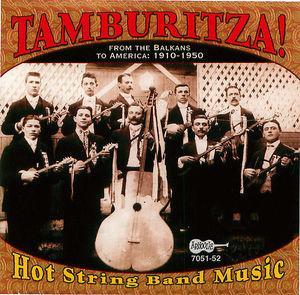 Tamburitza! - Hot String Band Music From The Balkans To America: 1910-1950 (CD 1)