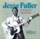 Jesse Fuller: Frisco Bound