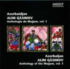 Azerbaïdjan: Alim Qâsimov - Anthologie du Muğam, vol. 1