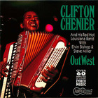 Clifton Chenier: Out West