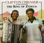 Clifton Chenier - The King of Zydeco