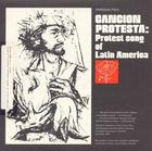 Cancion Protesta: Protest Songs of Latin America