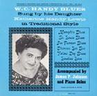 W. C. Handy Blues: As Sung by His Daughter Katharine Handy Lewis in Traditional Style