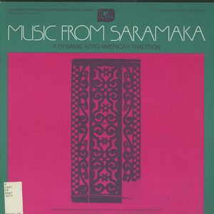 Music from Saramaka: A Dynamic Afro-American Tradition