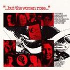 But the Women Rose, Vol.2: Voices of Women in American History