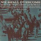We Shall Overcome: Songs of the Freedom Riders and the Sit-Ins