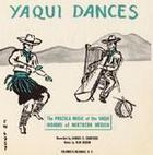 The Yaqui Dances: Pascola Music of the Yaqui Indians of Northern Mexico