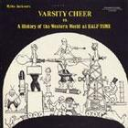 Varsity Cheer: A History of the Western World at Half-Time