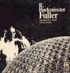 Buckminster Fuller Speaks His Mind