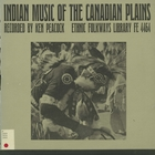 Indian Music of the Canadian Plains