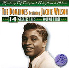 The Dominoes Featuring Jackie Wilson: 14 Greatest Hits Vol.3
