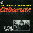 Cabarute - An Episode in Sensuality: New York Tango Trio