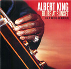 Albert King: Blues At Sunset (Live At Wattstax And Montreux)