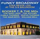 Funky Broadway: Stax Revue Live At The 5/4 Ballroom