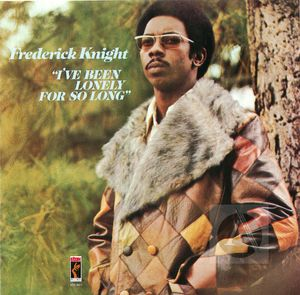 Frederick Knight: I've Been Lonely For So Long