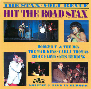 The Stax/Volt Revue: Hit The Road Stax, Volume 3 - Live in Europe
