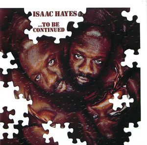 Isaac Hayes:To Be Continued