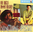 Joe Hicks and Jimmy Hughes: Something Special