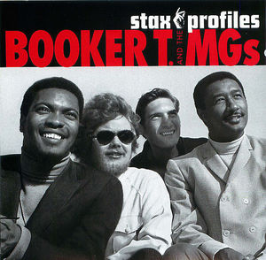 Stax Profiles: Booker T. & The MGs