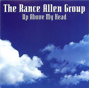 The Rance Allen Group: Up Above My Head