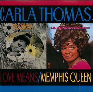 Carla Thomas: Love Means/Memphis Queen
