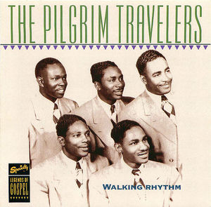 The Pilgrim Travelers: Walking Rhythm