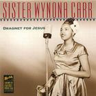 Sister Wynona Carr: Dragnet for Jesus
